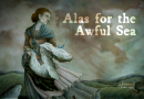 Alas for the Awful Sea [VO]