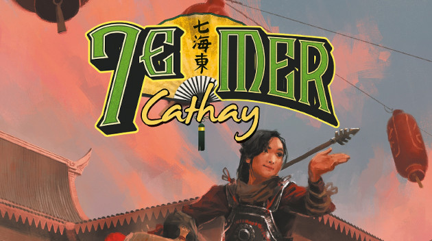 Cathay : le kit de découverte [chronique – 7ème Mer]