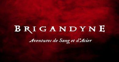 Brigandyne 2, pour plus de sang et plus d'acier